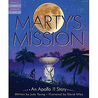 Marty's Mission: An Apollo 11 Story (Tales of Young Americans)