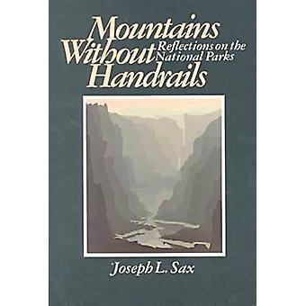 Montañas sin barandas - reflexiones sobre los parques nacionales por Jos