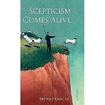 Escepticismo viene vivo por Frances y Bryan
