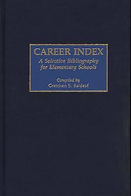 voitureeer Index A Selective Bibliography for EleHommestary Schools by Baldauf & Gretchen S.