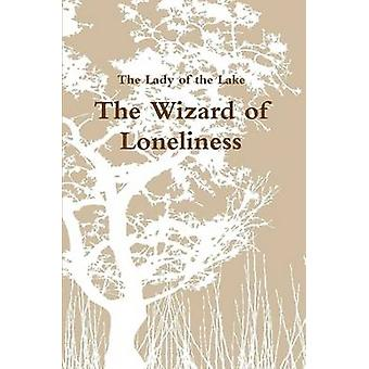 The Wizard of Loneliness by Lake & The Lady of the
