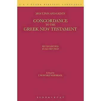 A Concordance to the Greek New Testament by Moulton & William Fiddian