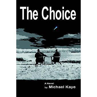The Choice by Kaye & Michael