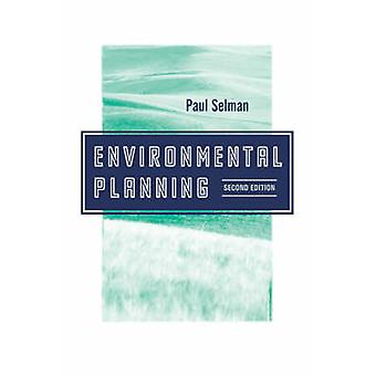 Environmental Planning The Conservation and Development of Biophysical Resources by Selman & Paul H.