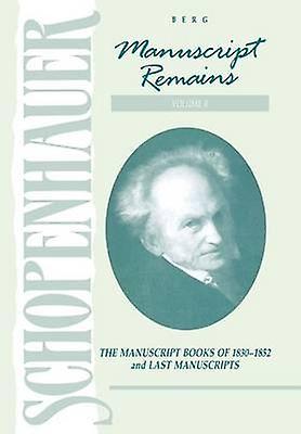 Manuscript Remains Volume VI The Manuscript Books of 1831852 and Last Manuscripts by Schopenhauer & Arthur