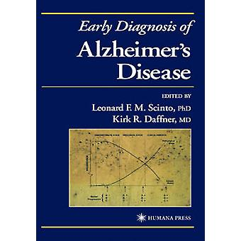 Early Diagnosis of Alzheimers Disease by Scinto & Leonard F. M.