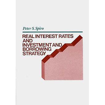 Taux d'intérêt réels et investissement et d'emprunt stratégie par Spiro & Peter S.