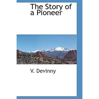 The Story of a Pioneer by Devinny & V.