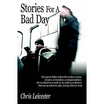 Stories for a Bad Day by Leicester & Chris