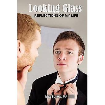 Looking Glass reflecties van mijn leven door Boneta Ma & Max