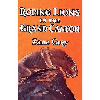 Roping leões no Grand Canyon por Grey & Zane