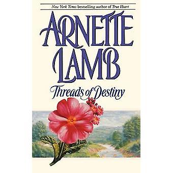Threads of Destiny by Lamb & Arnette