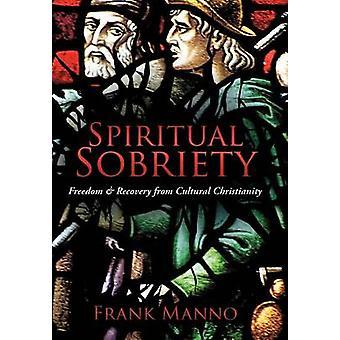 Hengellinen raittiuden Freedom toipuminen kulttuurin kristinuskon Manno & Frank