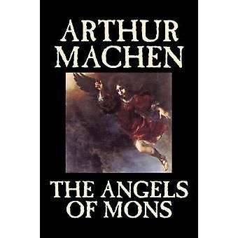 The Angels of Mons by Arthur Machen Fiction Fantasy Classics Horror by Machen & Arthur