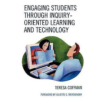 Impliquer les étudiants par l'apprentissage de la InquiryOriented et de la technologie par Coffman & Teresa