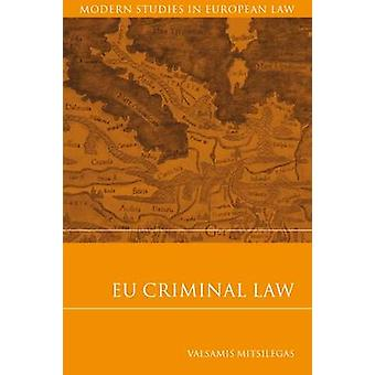 Eu Criminal Law by Mitsilegas & Valsamis & Dr
