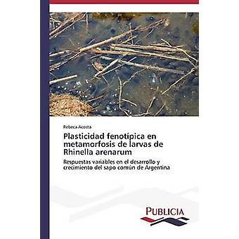 Plasticidad fenotpica nl metamorfosis de larvas de Rhinella arenarum door Acosta Rebeca