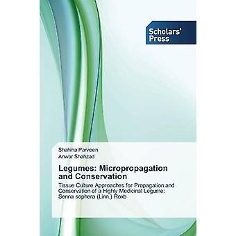 Legumes Micropropagation and Conservation by Parveen Shahina