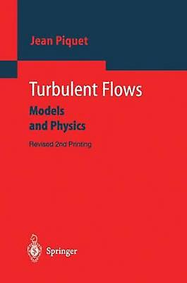 Turbulent Flows  Models and Physics by Piquet & Jean