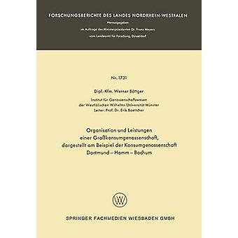 Organisatie und Leistungen einer Grokonsumgenossenschaft dargestellt am Beispiel der Konsumgenossenschaft DortmundHammBochum door Bttger & Werner