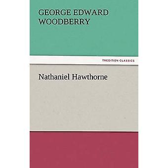 Nathaniel Hawthorne by Woodberry & George Edward
