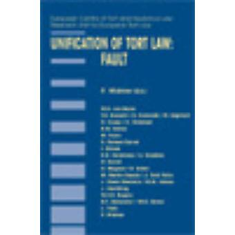 Unification of Tort Law Fault by Widmer & P.