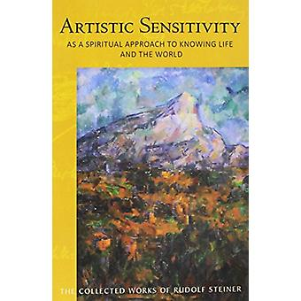 Artistic Sensitivity as a Spiritual Approach to Knowing Life and the