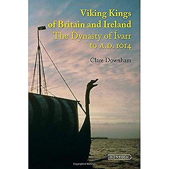 Viking Kings of Britain and Ireland: The Dynasty of �varr to A.D. 1014