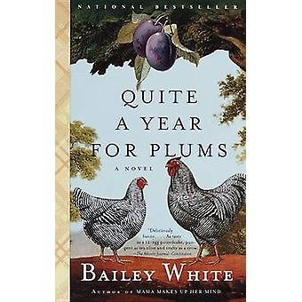 Quite a Year for Plums by Bailey White - 9780679764922 Book