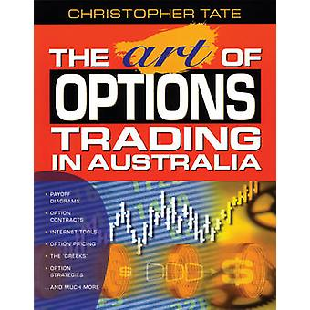 The Art of Options Trading in Australia by Christopher Tate - 9780701