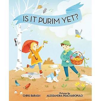 Is It Purim Yet? by Chris Barash - Alessandra Psacharopulo - 97808075