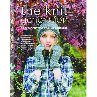 The Knit Generation - 15 Great Patterns by 8 Hot Designers by Sarah Ha