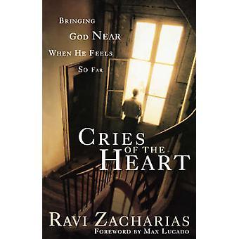 Cries of the Heart - Bringing God near When He Feels So Far by Ravi Za