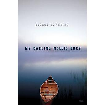My Darling Nellie Grey by George Bowering - 9780889226340 Book