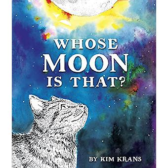 Whose Moon is That? by Kim Krans - 9781101932278 Book