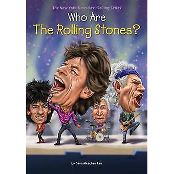 Who are the Rolling Stones? by Dana Meachen Rau - Andrew Thomson - Na