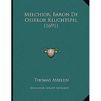 Melchior - Baron de Ossekop - Kluchtspel (1691) by Thomas Asselijn -