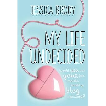 My Life Undecided by Jessica Brody - 9781250004833 Book