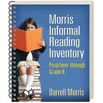 Morris Informal Reading Inventory - Preprimer Through - Grade 8 by Darr