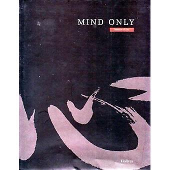 Mind Only - Essence of Zen by Chris Verebes - Chris Verebes - 97815659