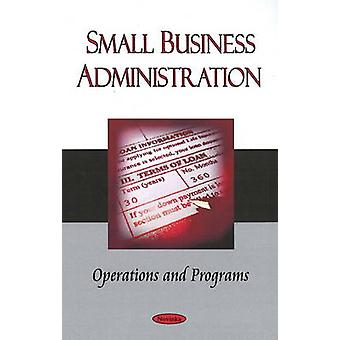 Small Business Administration - Operations and Programs by Government
