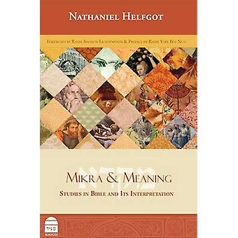 Mikra & Meaning by Nathaniel Helfgot - 9781613290019 Book