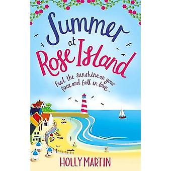 Summer at Rose Island by Holly Martin - 9781785763137 Book