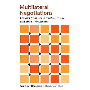 Multilateral Negotiations : Lessons from Arms Control, Trade, and the Environment