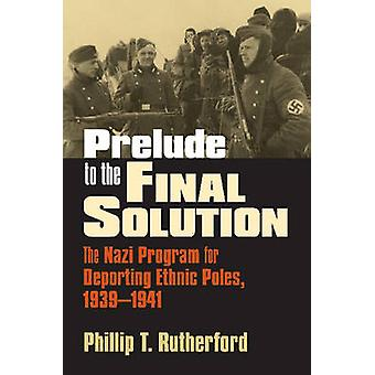 Prelude to the Final Solution - The Nazi Program for Deporting Ethnic