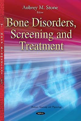 Bone Disorders Screening  Treatment by Aubrey M. Stone