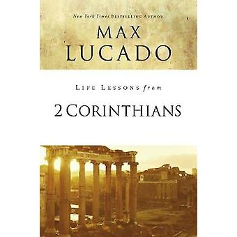 Life Lessons from 2 Corinthians by Life Lessons from 2 Corinthians -