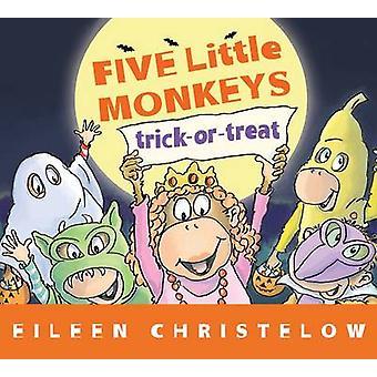 Five Little Monkey Trick or Treat by Eileen Christelow - 978054443062