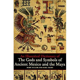 An Illustrated Dictionary of the Gods and Symbols of Ancient Mexico a