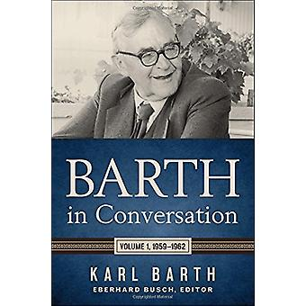 Barth in Conversation - Volume 1 - 1959-1962 by Karl Barth - 978066426